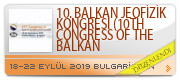 10. BALKAN JEOFİZİK KONGRESİ (10TH CONGRESS OF THE BALKAN GEOPHYSİCAL SOCİETY, 18-22 SEPTEMBER 2019, BULGARİA) 18-22 EYLÜL 2019 BULGARİSTAN